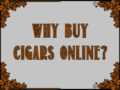 Why Buy Cigars Online?